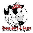 2010 - Peace, Love and Cow Chips - Design One