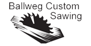 Ballweg Custom Sawing